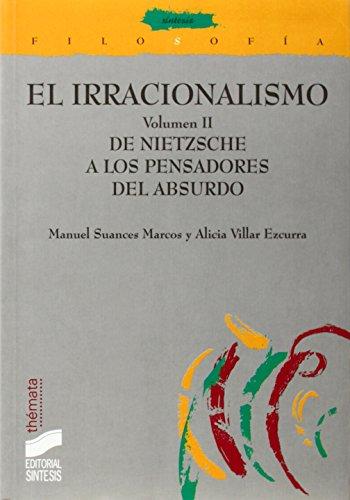 El irracionalismo: De Nietzsche a los pensadores del absurdo: Vol.2 (Filosofía. Thémata) por A. Manuel Suances