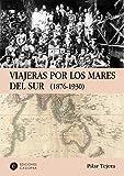 Viajeras por los mares del sur: 1876-1930 (Casiopea Historia)