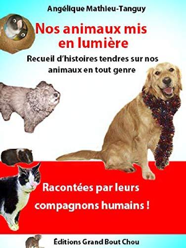 Couverture du livre Nos animaux mis en lumière (Récit,témoignages)