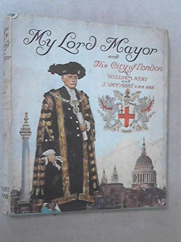 My Lord Mayor and The City of London