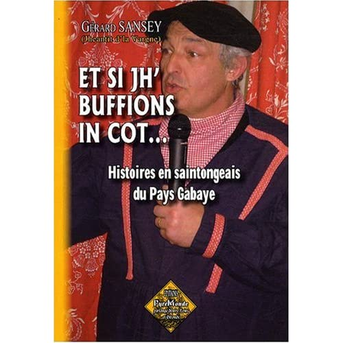 Et si jh' buffions in cot... histoires en saintongeais du Pays Gabaye