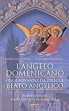 L'angelo domenicano. Fra' Giovanni da Fiesole - Beato Angelico