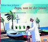Papa, was ist der Islam?: Hörspiel