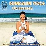 Kundalini Yoga für Einsteiger - Vital und entspannt durch die sanfte Yogaform: Hörbuch mit Canda -
