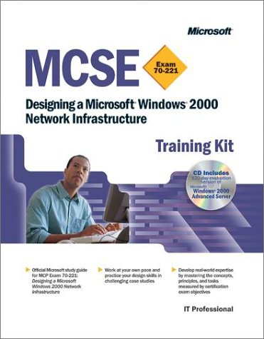 Designing a Windows 2000 Network Infrastructure MCSE Kit (Pro-Certification) por Microsoft Press