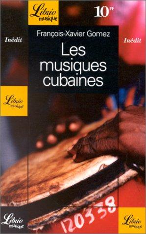Les musiques cubaines par François-Xavier Gomez
