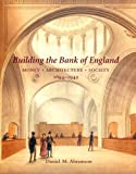 Building the Bank of England: Money, Architecture,society, 1694-1942