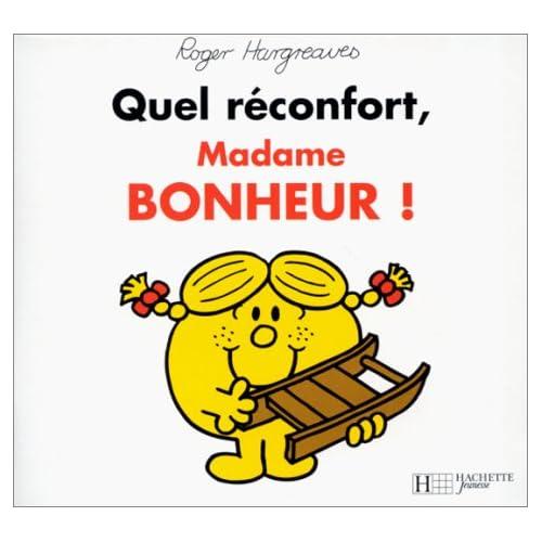 Quel réconfort, madame Bonheur!