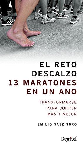 El reto descalzo : 13 maratones en un año por Emilio Sáez Soro