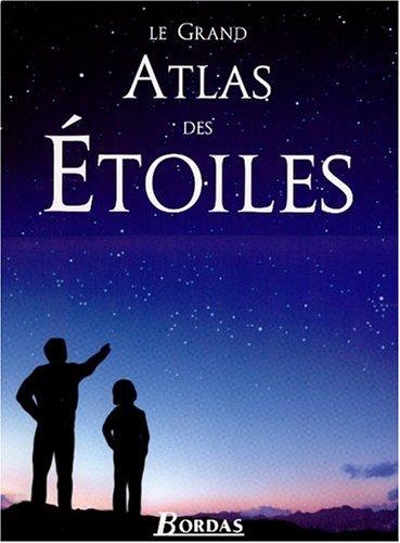Le grand atlas des étoiles