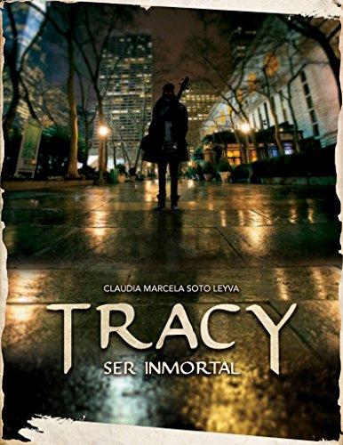 Tracy, ser inmortal (Noches de inmortales nº 1) por Claudia Marcela Soto Leyva