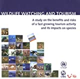 Wildlife Watching and Tourism: A Study on the Benefits and Risks of a Growing Tourism Activity...