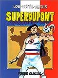 Superdupont. 1 | Lob, Jacques (1932-1990). Auteur