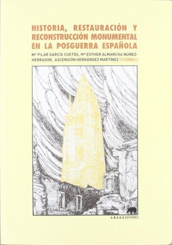 Historia, restauración y reconstrucción monumental en la posguerra española (Lecturas de Historia del Arte)