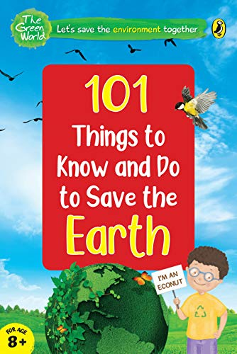 101 Things to Know and Do to Save the Earth (The Green World)