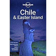 Lonely Planet Chile & Easter Island (Lonely Planet Travel Guide)