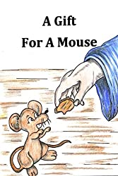 A Gift for a Mouse: Volume 1