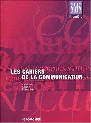 Les cahiers de la communication 1ère SMS
