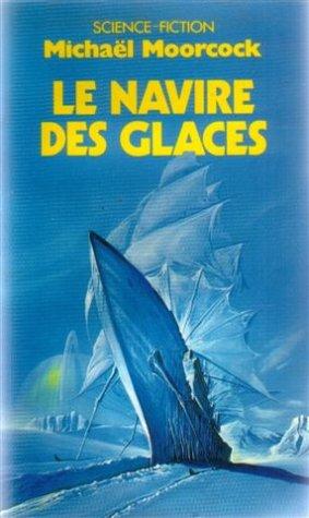 Le Navire des glaces par Michael Moorcock