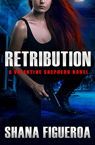 Retribution (Valentine Shepherd Book 2) by [Figueroa, Shana]