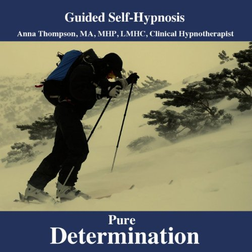 Total Determination, Motivation And Willpower Hypnosis For Inner Strength And Overcoming Procrastination