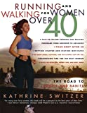 Running and Walking for Women Over 40: The Road to Sanity and Vanity