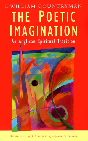The Poetic Imagination An Anglican Tradition Traditions Of Christian Spirituality
