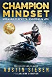 Champion Mindset: Succeed In Sports, Business & Life