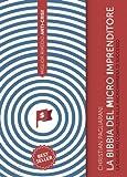Scarica Libro La Bibbia del Microimprenditore La Guida piu Completa alla Microimpresa di Successo (PDF,EPUB,MOBI) Online Italiano Gratis
