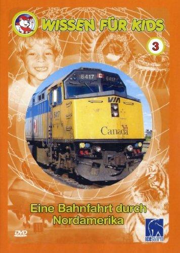 Wissen für Kids, Vol. 03 - Eine Bahnfahrt durch Nordamerika