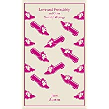 Love and Freindship: and Other Youthful Writings