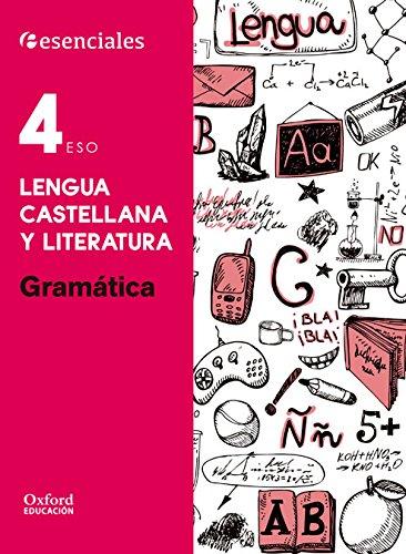 Esenciales Oxford. Lengua Castellana Y Literatura. Gramática. 4º ESO - 9780190502935