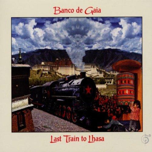 last-train-to-lhasa-by-banco-de-gaia-2002-05-14