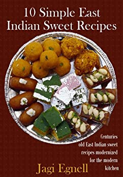 10 Simple East Indian Sweet Recipes (English Edition) von [Egnell, J.W.]