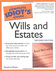 The Complete Idiot's Guide to Wills and Estates (Complete Idiot's Guides) by Stephen Maple (2003-01-01)