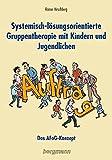 Systemisch-lösungsorientierte Gruppentherapie mit Kindern und Jugendlichen (Amazon.de)