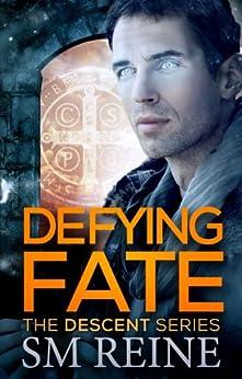 Defying Fate (The Descent Series Book 6) (English Edition) par [Reine, SM]