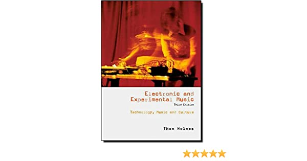 Electronic and experimental music technology music and culture electronic and experimental music technology music and culture amazon thom holmes 9780415957823 books fandeluxe Images