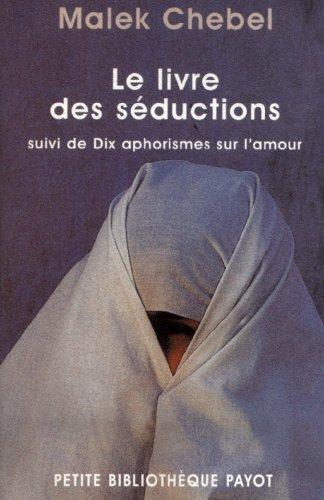 Le Livre des séductions, suivi de : Dix aphorismes sur l'amour