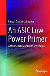 [(An ASIC Low Power Primer : Analysis, Techniques and Specification)] [By (author) Rakesh Chadha ] published on (January, 2015)