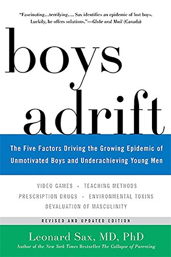 Boys Adrift: The Five Factors Driving the Growing Epidemic of Unmotivated Boys and Underachieving Young Men (Leonard Sax)