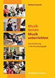 Musik lernen-Musik unterrichten: Eine Einführung in die Musikpädagogik (BV 399)