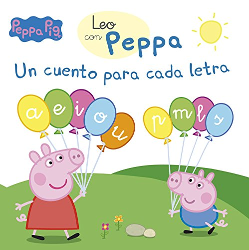 Un cuento para cada letra: a, e, i, o, u, p, m, l, s (Leo con Peppa Pig) por Varios autores