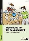 Experimente für den Sachunterricht: Einfach - originell - wirkungsvoll (2. bis 4. Klasse) - Ilona Gröning