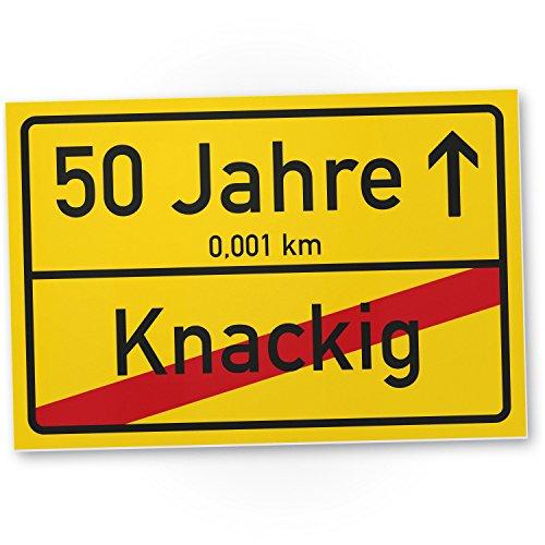 50 Jahre (Knackig) Schild - Ortssschild, Geschenk zum 50. Geburtstag bester Freund / Freundin, Geschenkidee Geburtstagsgeschenk zum 50ten Geschenk 50er Geburtstagsparty