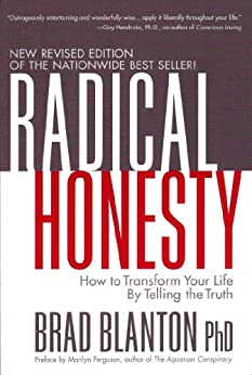 Radical Honesty: How to Transform Your Life by Telling the Truth von [Blanton, Dr. Brad]