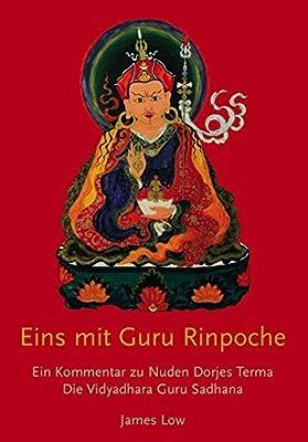 Eins mit Guru Rinpoche: Ein Kommentar zu Nuden Dorjes Terma, die Vidyadhara Guru Sadhana (Khordong Commentary Series)