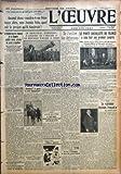 OEUVRE (L') [No 6639] du 04/12/1933 - LA COMMISSION DES FINANCES DE LA CHAMBRE MODIFIE DIVERS ARTICLES DU PROJET D'EQUILIBRE - LES VOTES - LE TRIMOTEUR EMERAUDE A COUVERT EN 5 HEURES 15 LA DISTANCE D'ALGER A PARIS - ESPALION A GAGNE LE PRIX MAUBOURGUET - UN CHAUFFARD RANGE LE CADAVRE DE SA VICTIME ET S'ENFUIT - QUANTA CURA !... - M. HENRI MICHEL PRESIDENT HONORAIRE DE LA COUR D'APPEL MEURT DANS UNE COLLISION - DE L'UTILITE DES DEFINITIONS - ON FETE A CARCASSONNE LE DOYEN DES AVOCATS FRANCAIS -...