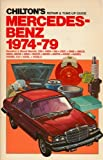 Chilton's repair & tune-up guide, Mercedes-Benz, 1974-79: Gasoline & diesel models, 230, 240D, 280, 280C, 280E, 280CE, 280S, 280SE, 300D, 300CD, 300SD, 300TD, 450SE, 450SEL, 450SEL 6.9, 450SL, 450SLC by Chilton Book Company (1979-08-02)