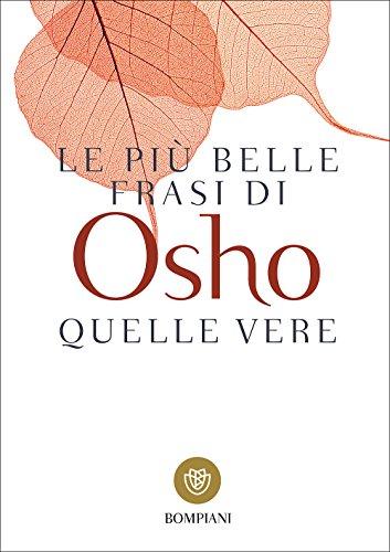 Le più belle frasi di Osho. Quelle vere